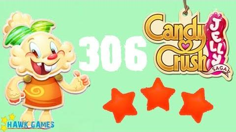 Candy Crush Jelly - 3 Stars Walkthrough Level 306 (Jelly mode)