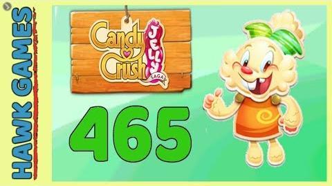 Candy Crush Jelly Saga Level 465 (Jelly mode) - 3 Stars Walkthrough, No Boosters