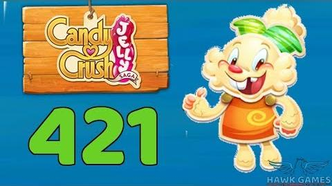 Candy Crush Jelly 🍰 Saga Level 421 (Jelly mode) - 3 Stars Walkthrough, No Boosters