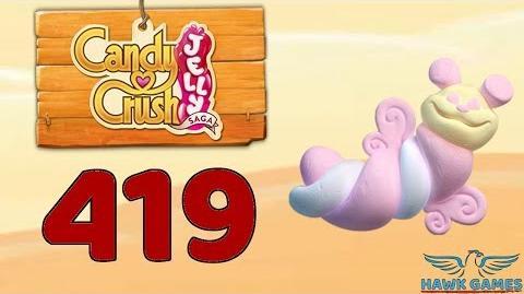 Candy Crush Jelly 🍰 Saga Level 419 Hard (Puffler mode) - 3 Stars Walkthrough, No Boosters