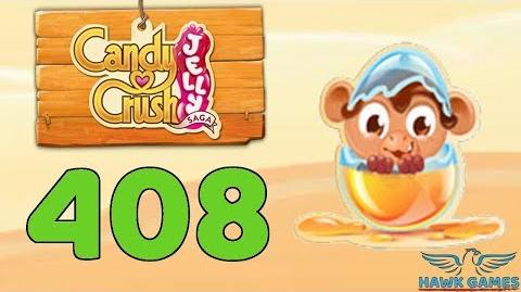 Candy Crush Jelly 🍰 Saga Level 408 (Monkling mode) - 3 Stars Walkthrough, No Boosters