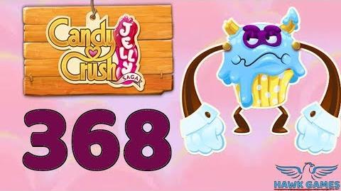 Candy Crush Jelly Saga Level 368 (Puffler Boss mode) - 3 Stars Walkthrough, No Boosters