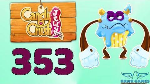 Candy Crush Jelly Saga Level 353 (Puffler Boss mode) - 3 Stars Walkthrough, No Boosters