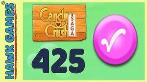 Candy Crush Saga Level 425 Super hard (Candy Order level) - 3 Stars Walkthrough, No Boosters