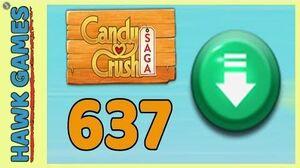 Candy Crush Saga Level 637 (Ingredients level) - 3 Stars Walkthrough, No Boosters
