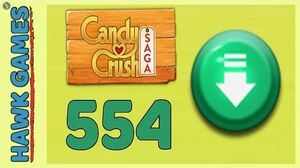 Candy Crush Saga Level 554 (Ingredients level) - 3 Stars Walkthrough, No Boosters