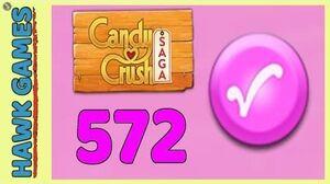 Candy Crush Saga Level 572 Hard (Candy Order level) - 3 Stars Walkthrough, No Boosters