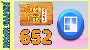 Candy Crush Saga Level 652 (Jelly level) - 3 Stars Walkthrough, No Boosters