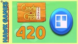 Candy Crush Saga Level 420 (Jelly level) - 3 Stars Walkthrough, No Boosters