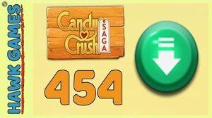 Candy Crush Saga Level 454 (Ingredients level) - 3 Stars Walkthrough, No Boosters