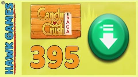 Candy Crush Saga Level 395 Hard (Ingredients level) - 3 Stars Walkthrough, No Boosters