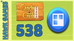Candy Crush Saga Level 538 Hard (Jelly level) - 3 Stars Walkthrough, No Boosters