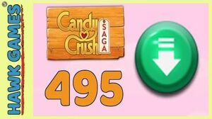 Candy Crush Saga Level 495 (Ingredients level) - 3 Stars Walkthrough, No Boosters