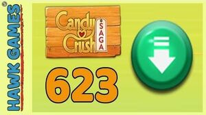 Candy Crush Saga Level 623 (Ingredients level) - 3 Stars Walkthrough, No Boosters