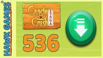 Candy Crush Saga Level 536 (Ingredients level) - 3 Stars Walkthrough, No Boosters