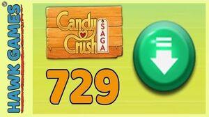 Candy Crush Saga Level 729 (Ingredients level) - 3 Stars Walkthrough, No Boosters