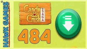 Candy Crush Saga Level 484 (Ingredients level) - 3 Stars Walkthrough, No Boosters
