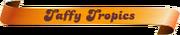 Taffy-Tropics