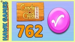 Candy Crush Saga Level 762 (Candy Order level) - 3 Stars Walkthrough, No Boosters