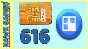 Candy Crush Saga Level 616 Hard (Jelly level) - 3 Stars Walkthrough, No Boosters