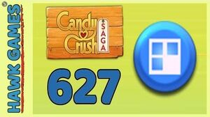 Candy Crush Saga Level 627 (Jelly level) - 3 Stars Walkthrough, No Boosters