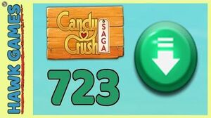 Candy Crush Saga Level 723 (Ingredients level) - 3 Stars Walkthrough, No Boosters