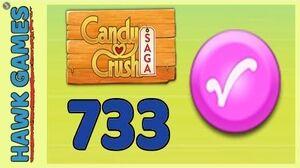Candy Crush Saga Level 733 Super hard (Candy Order level) - 3 Stars Walkthrough, No Boosters