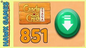 Candy Crush Saga Level 851 (Ingredients level) - 3 Stars Walkthrough, No Boosters