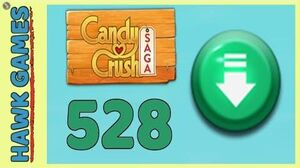 Candy Crush Saga Level 528 (Ingredients level) - 3 Stars Walkthrough, No Boosters