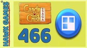 Candy Crush Saga Level 466 (Jelly level) - 3 Stars Walkthrough, No Boosters