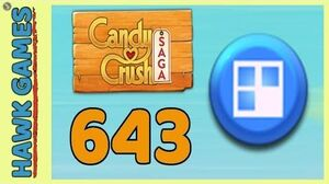 Candy Crush Saga Level 643 (Jelly level) - 3 Stars Walkthrough, No Boosters