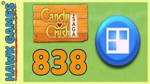 Candy Crush Saga Level 838 (Jelly level) - 3 Stars Walkthrough, No Boosters