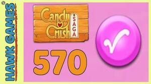 Candy Crush Saga Level 570 Super hard (Candy Order level) - 3 Stars Walkthrough, No Boosters