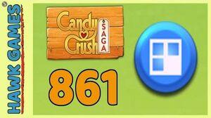 Candy Crush Saga Level 861 (Jelly level) - 3 Stars Walkthrough, No Boosters