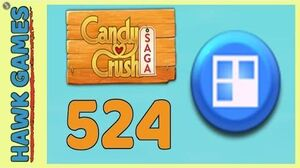 Candy Crush Saga Level 524 (Jelly level) - 3 Stars Walkthrough, No Boosters