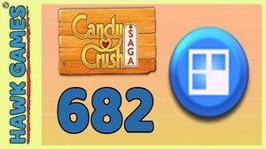 Candy Crush Saga Level 682 (Jelly level) - 3 Stars Walkthrough, No Boosters
