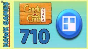 Candy Crush Saga Level 710 (Jelly level) - 3 Stars Walkthrough, No Boosters