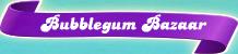 Bubblegum-Bazaar