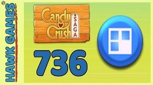 Candy Crush Saga Level 736 (Jelly level) - 3 Stars Walkthrough, No Boosters