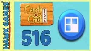 Candy Crush Saga Level 516 (Jelly level) - 3 Stars Walkthrough, No Boosters