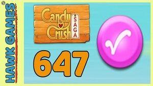 Candy Crush Saga Level 647 (Candy Order level) - 3 Stars Walkthrough, No Boosters