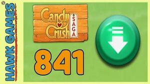 Candy Crush Saga Level 841 (Ingredients level) - 3 Stars Walkthrough, No Boosters