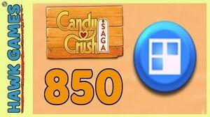 Candy Crush Saga Level 850 (Jelly level) - 3 Stars Walkthrough, No Boosters