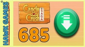 Candy Crush Saga Level 685 Hard (Ingredients level) - 3 Stars Walkthrough, No Boosters