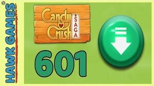 Candy Crush Saga Level 601 (Ingredients level) - 3 Stars Walkthrough, No Boosters