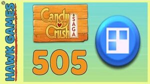 Candy Crush Saga Level 505 (Jelly level) - 3 Stars Walkthrough, No Boosters