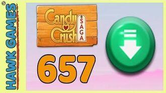 Candy Crush Saga Level 657 (Ingredients level) - 3 Stars Walkthrough, No Boosters