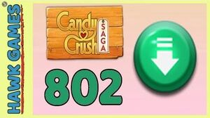 Candy Crush Saga Level 802 (Ingredients level) - 3 Stars Walkthrough, No Boosters