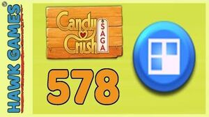 Candy Crush Saga Level 578 (Jelly level) - 3 Stars Walkthrough, No Boosters