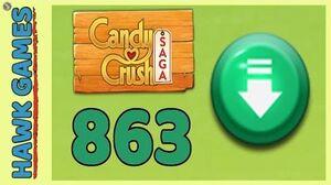 Candy Crush Saga Level 863 Hard (Ingredients level) - 3 Stars Walkthrough, No Boosters